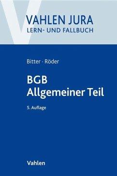BGB Allgemeiner Teil - Bitter, Georg; Röder, Sebastian