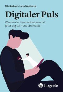 Digitaler Puls - Seebach, Nils;Wasilewski, Luisa