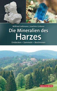 Die Mineralien des Harzes - Ließmann, Wilfried; Gröbner, Joachim