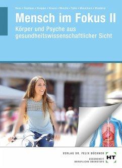 eBook inside: Buch und eBook Mensch im Fokus II - Reus, Monika; Höhne, Anke; Knepper, Nicole H.; Krauss, Ruth; Menche, Nicole; Tulke, Melanie; Wanschura, Veronika