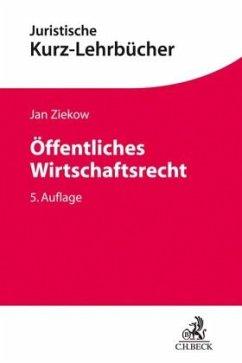 Öffentliches Wirtschaftsrecht - Ziekow, Jan