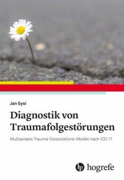 Diagnostik von Traumafolgestörungen - Gysi, Jan