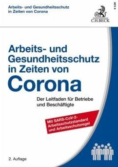 Arbeits- und Gesundheitsschutz in Zeiten von Corona - Kiesche, Eberhard;Kohte, Wolfhard