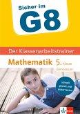 Klett Sicher im G8 Der Klassenarbeitstrainer Mathematik 5. Klasse (eBook, PDF)