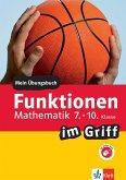 Klett Funktionen im Griff Mathematik 7.-10. Klasse (eBook, PDF)