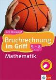 Klett Bruchrechnung im Griff Mathematik 5.-8. Klasse (eBook, PDF)
