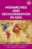 Monarchies and decolonisation in Asia (eBook, ePUB)
