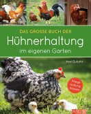 Das große Buch der Hühnerhaltung im eigenen Garten (eBook, ePUB)