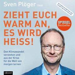 Zieht euch warm an, es wird heiß! (MP3-Download) - Plöger, Sven