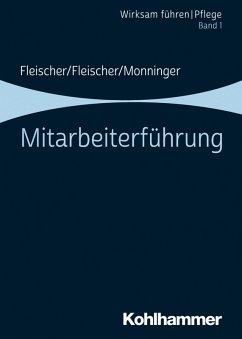Mitarbeiterführung (eBook, PDF) - Fleischer, Werner; Fleischer, Benedikt; Monninger, Martin