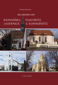 Die Kirchen von Weinhübel, Tauchritz, Jauernick und Kunnerwitz