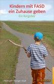 Kindern mit FASD ein Zuhause geben (eBook, ePUB)