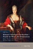 Königin Christiane Eberhardine - Pracht im Dienst der Staatsraison (eBook, PDF)