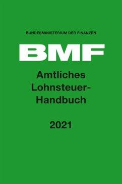 Amtliches Lohnsteuer-Handbuch 2021 - Amtliches Lohnsteuer-Handbuch 2021