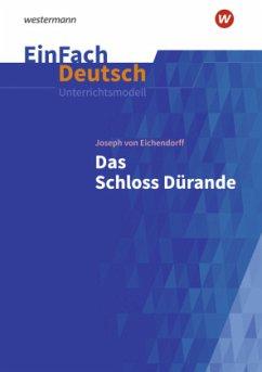Das Schloss Dürande: Gymnasiale Oberstufe. EinFach Deutsch Unterrichtsmodelle - Volk, Stefan