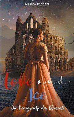 Love and Ice - Bichert, Jessica