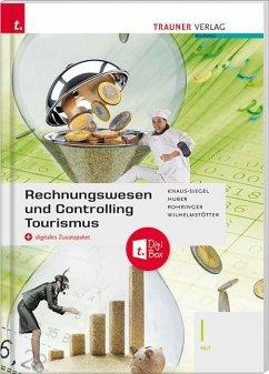 Rechnungswesen und Controlling Tourismus I HLT + digitales Zusatzpaket - Knaus-Siegel, Birgit;Huber, Gerhard;Rohringer, Peter