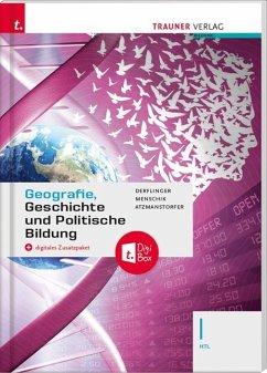 Geografie, Geschichte und Politische Bildung I HTL + digitales Zusatzpaket - Derflinger, Manfred; Menschik, Gottfried; Atzmanstorfer, Peter
