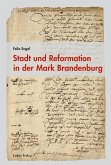 Stadt und Reformation in der Mark Brandenburg (eBook, PDF)