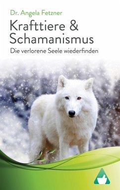 Krafttiere & Schamanismus (eBook, ePUB) - Fetzner, Angela