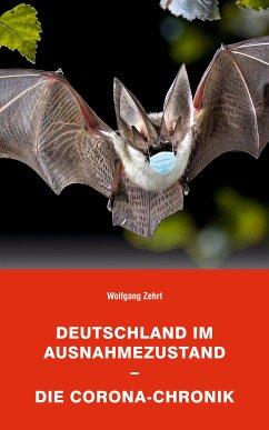 Deutschland im Ausnahmezustand - Die Corona-Chronik (eBook, ePUB) - Zehrt, Wolfgang