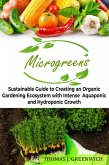 Microgreens: Sustainable Guide to Creating an Organic Gardening Ecosystem with Intense Aquaponic and Hydroponic Growth. (eBook, ePUB)