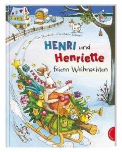 Henri und Henriette: Henri und Henriette feiern Weihnachten (Mängelexemplar) - Neudert, Cee