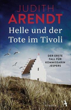 Helle und der Tote im Tivoli / Kommissarin Helle Jespers Bd.1 (Mängelexemplar) - Arendt, Judith