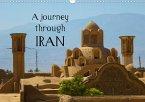 A journey through Iran (Wall Calendar 2021 DIN A3 Landscape)
