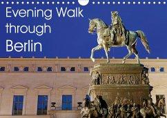 Evening Walk through Berlin (Wall Calendar 2021 DIN A4 Landscape)