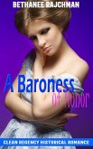 A Baroness of Honor: Clean Regency Historical Romance (eBook, ePUB)