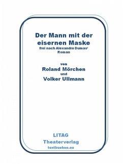 Der Mann mit der eisernen Maske (eBook, ePUB) - Mörchen, Roland; Ullmann, Volker