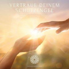 Vertraue deinem Schutzengel: Urvertrauen aufbauen mit Hypnose (MP3-Download) - Lynen, Patrick