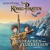 Santiano präsentiert König der Piraten - Eisdrachen und Feuerriesen (Episode 3) (MP3-Download)