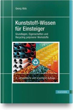Kunststoff-Wissen für Einsteiger - Abts, Georg