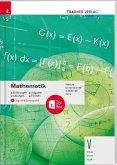 Mathematik V HLW/HLM/HLK + digitales Zusatzpaket - Erklärungen, Aufgaben, Lösungen, Formeln