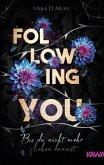 Bis du nicht mehr fliehen kannst / Following You Bd.2