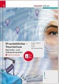 Praxisblicke Tourismus - Betriebs- und Volkswirtschaft I HLT + digitales Zusatzpaket
