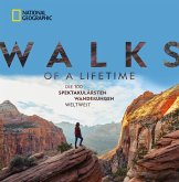 National Geographic: Walks of a lifetime - Die 100 spektakulärsten Wanderungen weltweit. (eBook, ePUB)