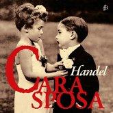 Cara Sposa-Mr.Handel'S Delight