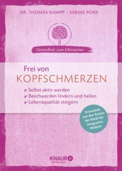 Frei von Kopfschmerzen (Mängelexemplar) - Rampp, Thomas;Pork, Sabine