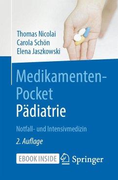 Medikamenten-Pocket Pädiatrie - Notfall- und Intensivmedizin - Nicolai, Thomas;Schön, Carola;Jaszkowski, Elena
