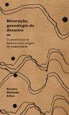 Mineração, genealogia do desastre (eBook, ePUB)