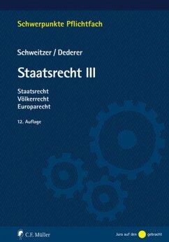 Staatsrecht III (eBook, ePUB) - Dederer, Hans-Georg; Schweitzer, Michael