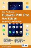 Das Praxisbuch Huawei P30 Pro New Edition - Anleitung für Einsteiger978-3-96469-099-9 (eBook, PDF)