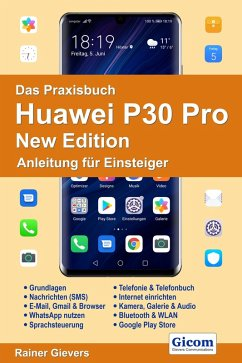 Das Praxisbuch Huawei P30 Pro New Edition - Anleitung für Einsteiger978-3-96469-099-9 (eBook, PDF) - Gievers, Rainer