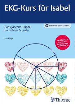 EKG-Kurs für Isabel - Trappe, Hans-Joachim;Schuster, Hans-Peter