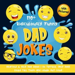 170+ Ridiculously Funny Dad Jokes: Hilarious & Silly Dad Jokes   So Terrible, Only Dads Could Tell Them and Laugh Out Loud! (With Pictures) (eBook, ePUB) - Books, Bim Bam Bom Funny Joke