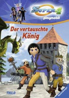 Der vertauschte König / Super 4 Bd.1 (Mängelexemplar) - THiLO