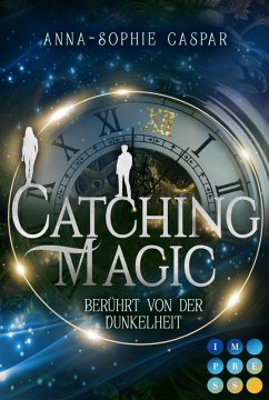 Catching Magic 1: Berührt von der Dunkelheit (eBook, ePUB) - Caspar, Anna-Sophie